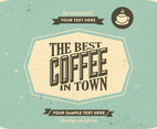 Best Coffee in Town Vintage Vector