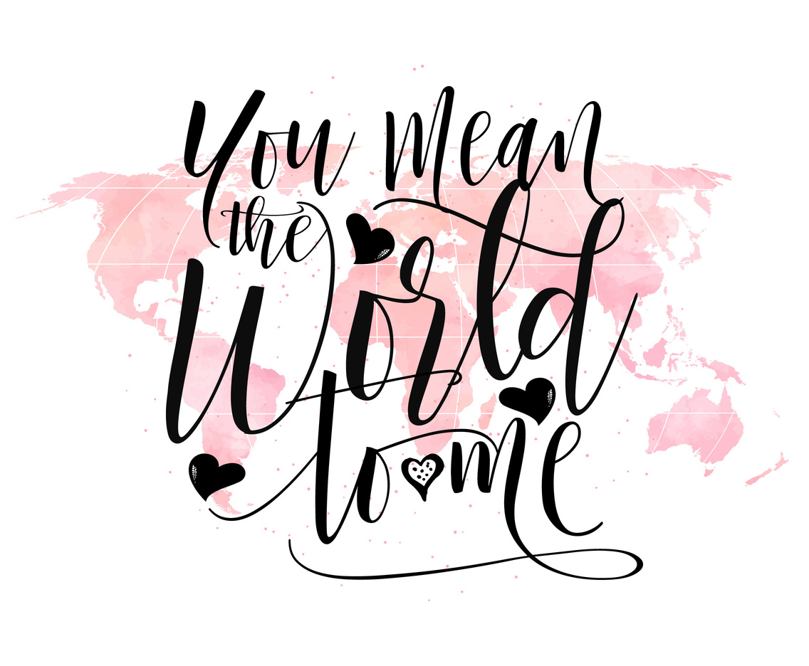 You Mean The World To Me Hand Lettering